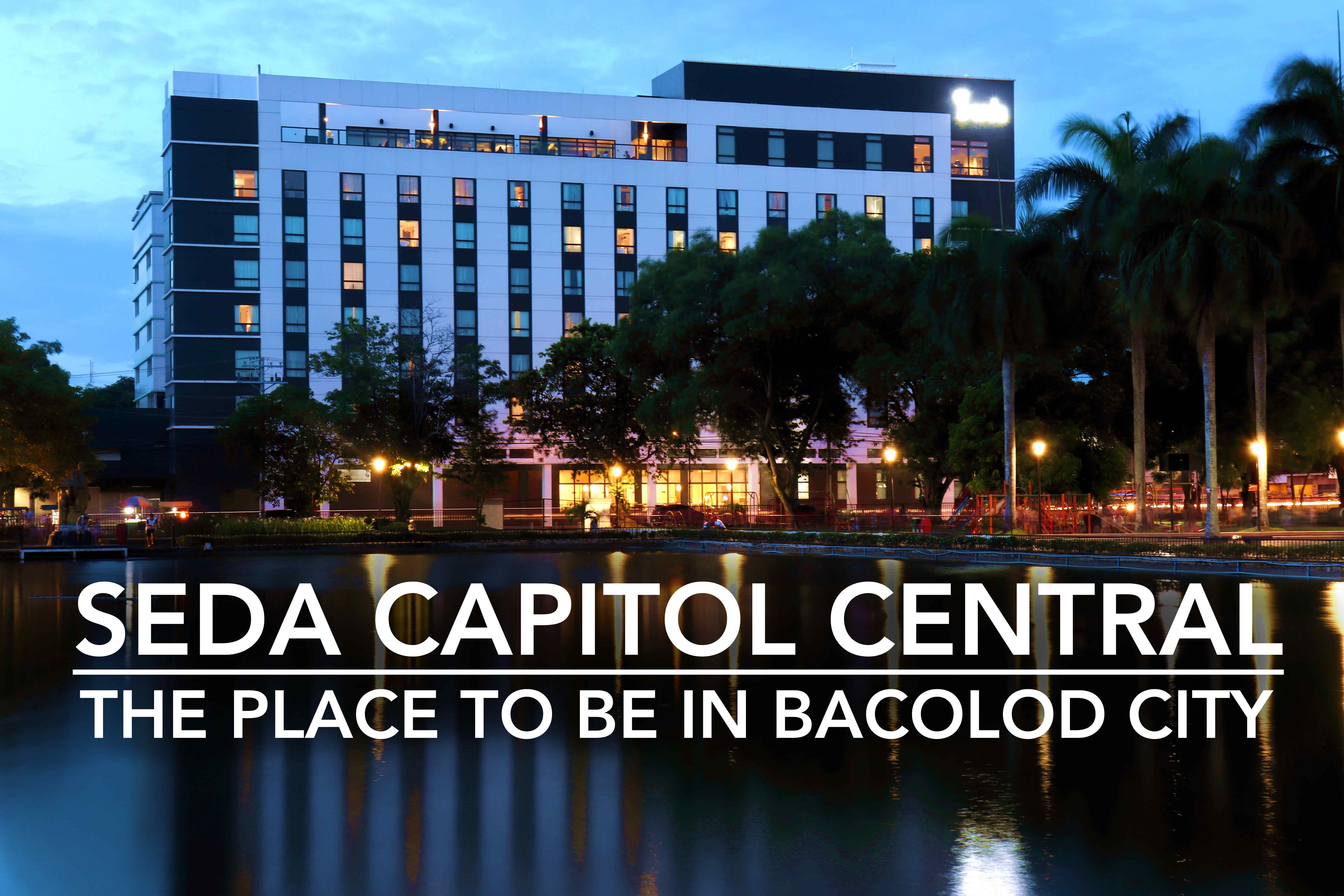 Seda Capitol Central The Place To Be In Bacolod City